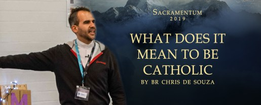 What does it mean to be Catholic? by Br Chris de Souza