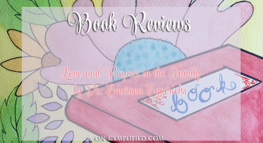 book reviews love and respect in the family