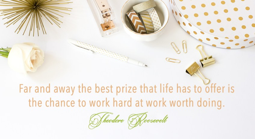 work worth doing theodore roosevelt quote