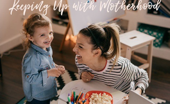 keeping up with motherhood