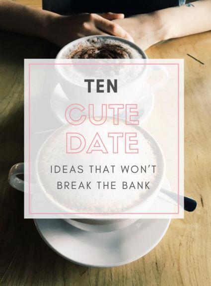 10 Cute Dates Ideas That Won't Break the Bank