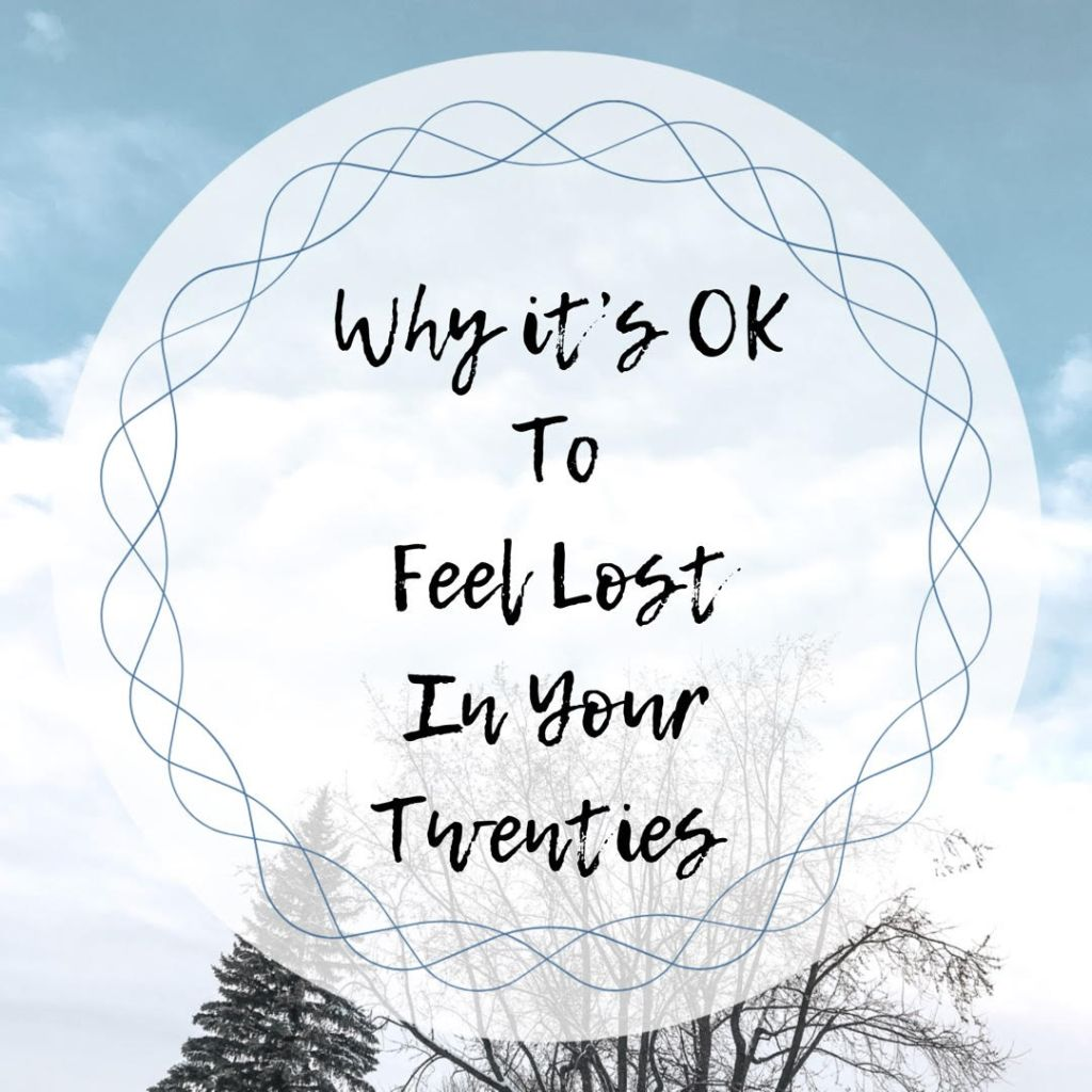 Why it's OK to Feel Lost in Your Twenties