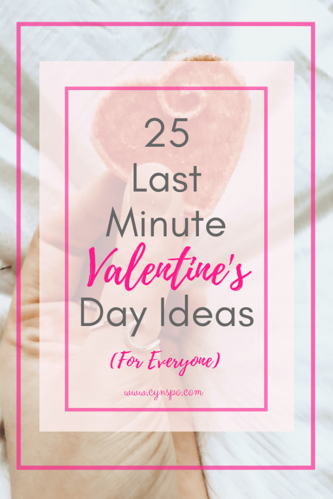 25 last minute valentine's day ideas for everyone. Whether you're single, grieving, hanging out with friends, married, dating or have kids,there's something for everyone on this list! Budget friendly, easy, quick and thoughtful ideas!