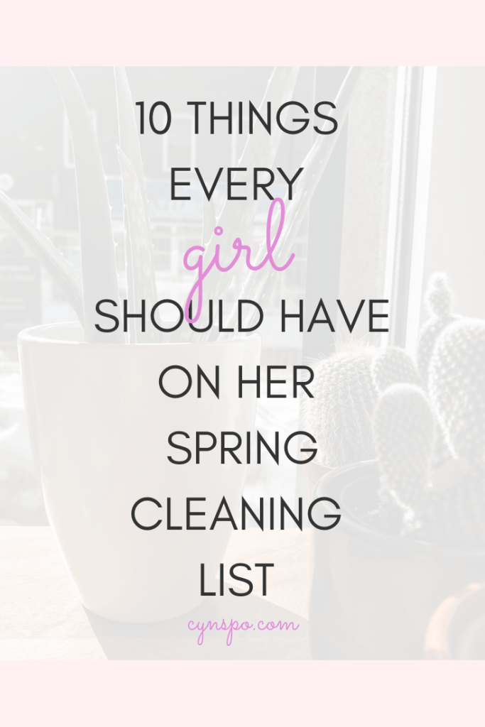 10 Things Every Girl Should Have on Her Spring Cleaning List