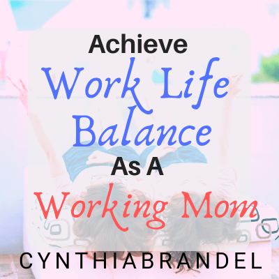 How To Achieve A Work Life Balance As A Working Mom | Balancing Life and Work | Balance Family and Career