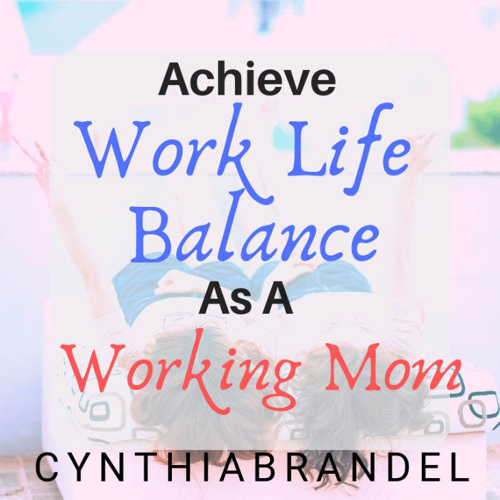 How To Achieve A Work Life Balance As A Working Mom   Balancing Life and Work   Balance Family and Career