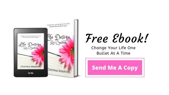 Life Design by Cynthia Free eBook Change your life one bullet at a time Bullet Journal for beginners How to set your goals when you don't know where to start.