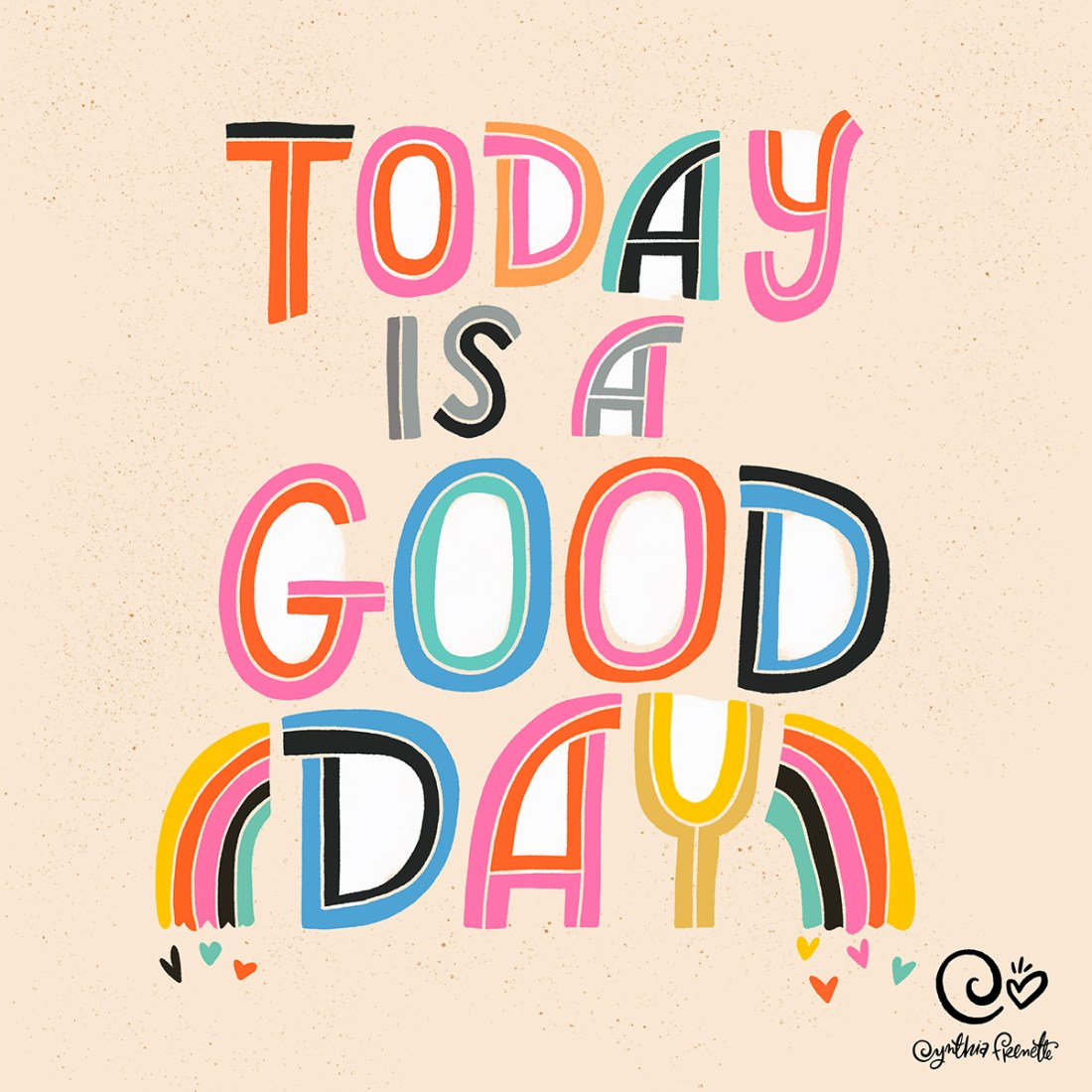 Today is a good day quote