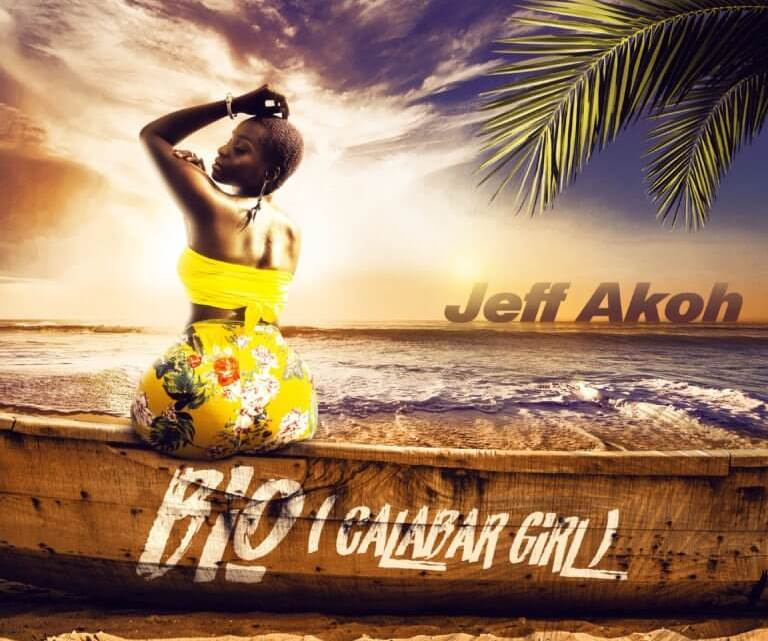 Jeff Akoh – Bio (CALABAR GIRL) [New Video]