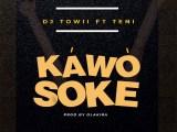 DJ TOWII FT. TENI – KAWO SOKE