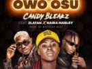 Candy Bleakz – Owo Osu ft. Naira Marley x Zlatan [New Video]