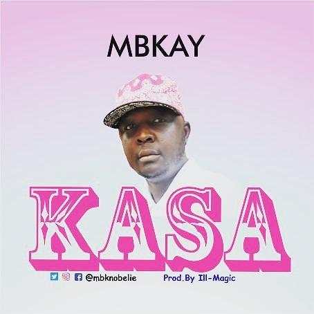 MBKAY - KASA (PROD BY ILL MAGIC)
