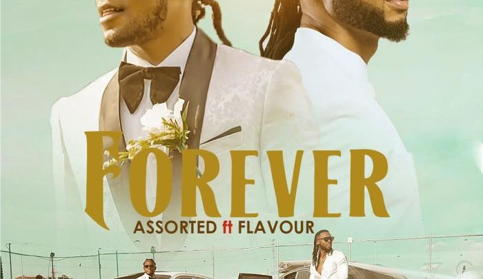 {Music} Assorted Ft. Flavour – Forever