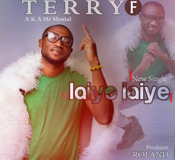 {Music} Terry F – Laiye Laiye