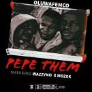 {MUSIC} Oluwafemco ft Wazzyno X Mozek Pepe Them