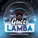 {Music} DJ Xclusive – Gucci Lamba