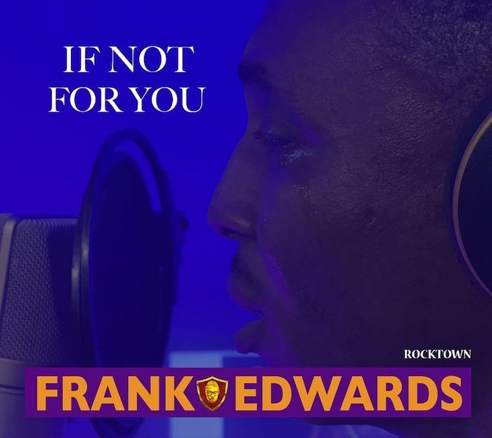 CYPHER9JA.COM frank {Gospel Music} Frank Edwards – If Not For You MUSIC