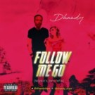 {Music} Dhandy – Follow Me Go (Joro Cover)