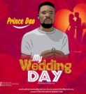 {Music} Prince DAO – My Wedding Day (Prod.by Gidberry)