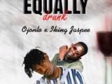 {Mp3 Download} Ojonlo x King Jaspee – Equally Drunk