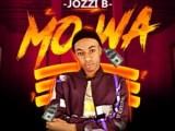 {Mp3 Download} Jozzi B – Mo Wa