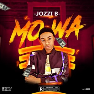 {Mp3 Download} Jozzi B – Mo Wa