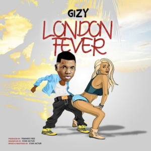 {Music} Gizy – London Fever