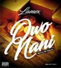 {Music} Lamex – Owo Nooni Prod. By InthapondMix