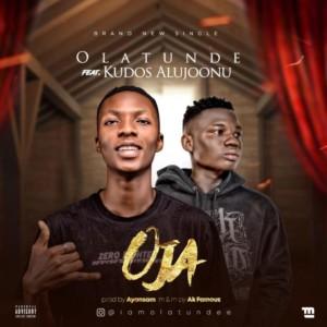 {Music} Olatunde ft Kudos Alujoonu – Oja