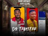 {Music} Sainthaywhy Ft. Kudos Alujoonu – Do Transfer
