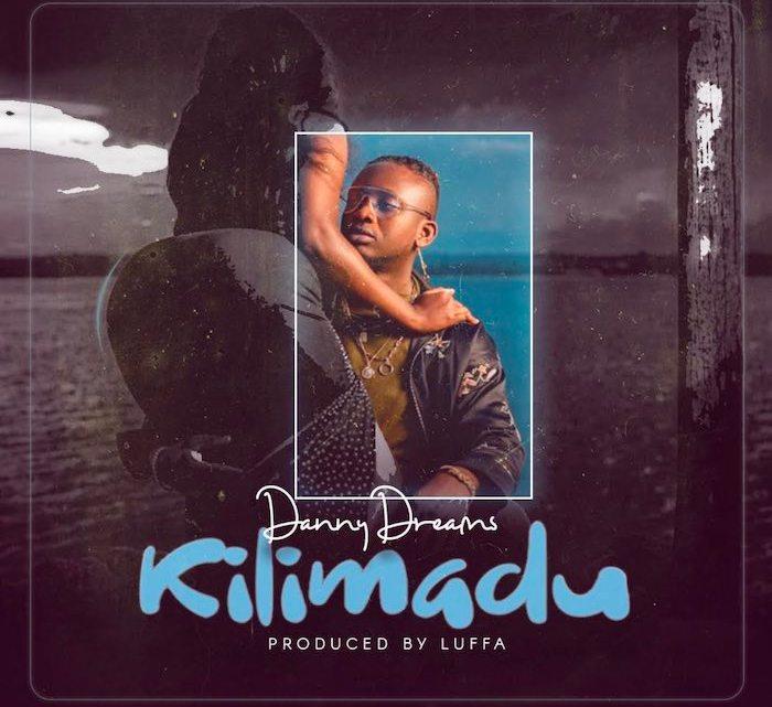 {Music} Danny Dreams – Kilimadu