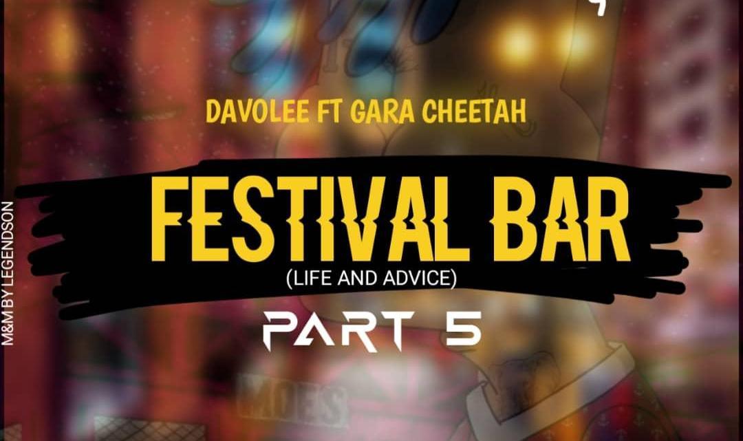 {Music} Davolee x Gara Cheetah – Festival Bar Part 5