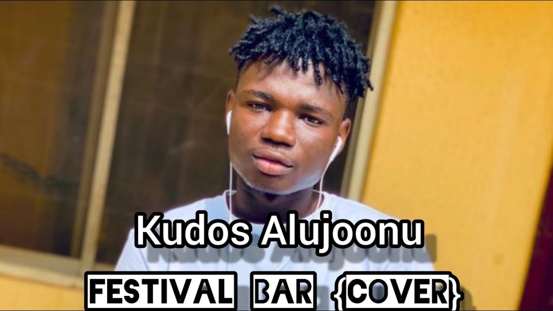 {Music & Video} Kudos Alujoonu – Festival Bar {Cover}