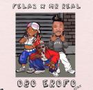 {Music} Fela 2 ft. Mr Real – Obo Erofo 2.0