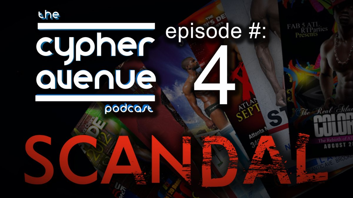 Cypher Avenue Podcast #4 – Gay Men, Scandal and Masculine Only Meet-Ups