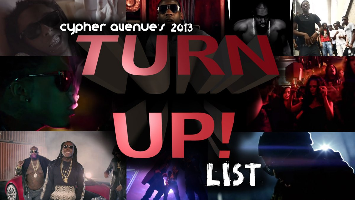 Cypher Avenue's Top 15 Turn-Up Songs of 2013