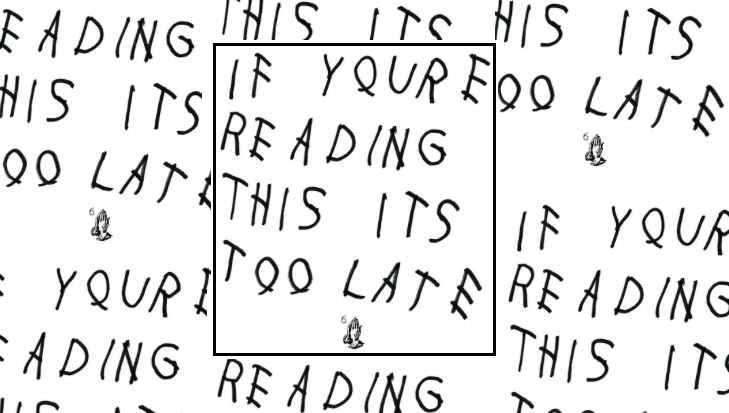 Music Review – Drake's If You're Reading This It's Too Late
