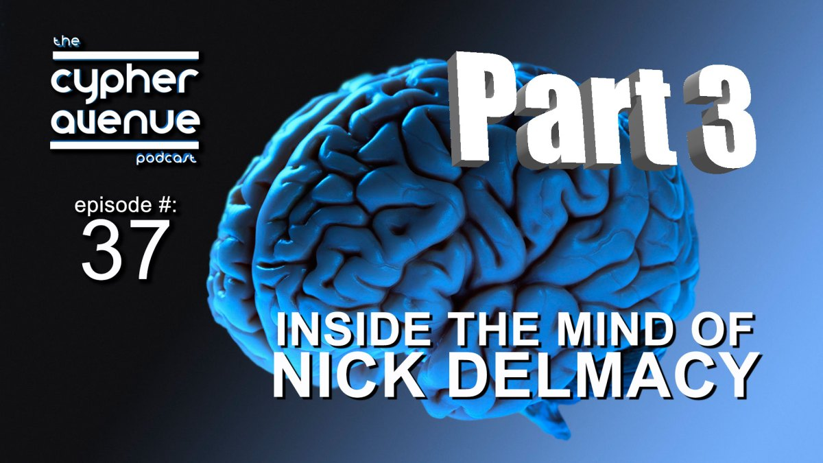 CA Podcast #37 – Inside The Mind of Nick Delmacy #3 (The New Ten Commandments)