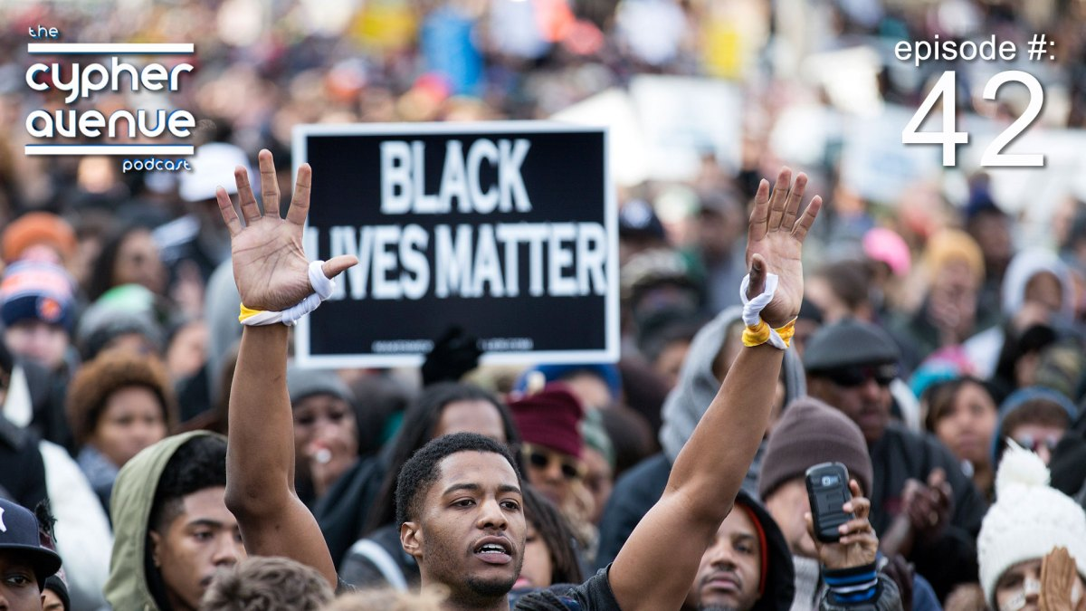 "CA Podcast #42 – The ""Black Lives Matter"" Episode"