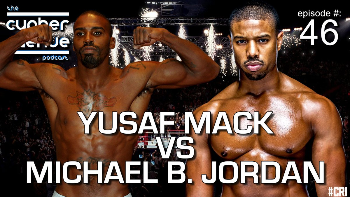 "CA Podcast #46 – The ""Yusaf Mack vs Michael B. Jordan"" Episode"