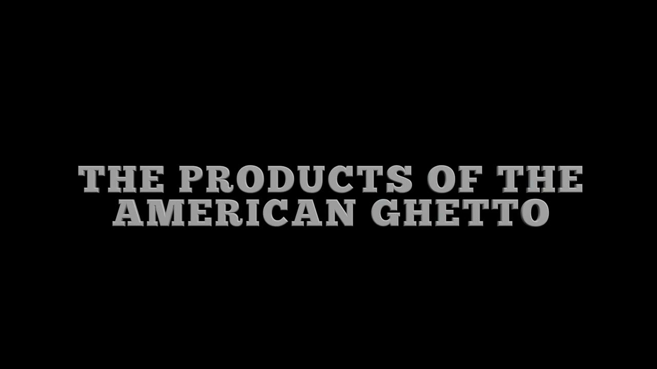 The Products of the American Ghetto First Look Trailer-8