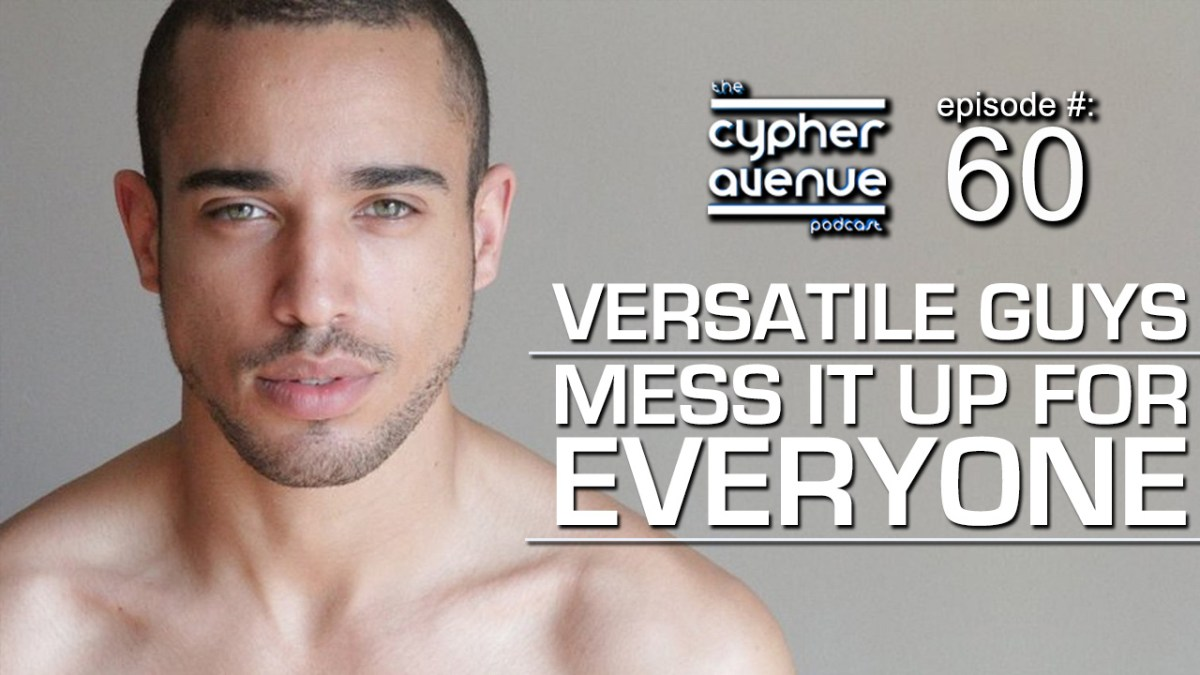 """CA Podcast #60 – The """"Versatile Guys Mess It Up For Everyone"""" Episode"""
