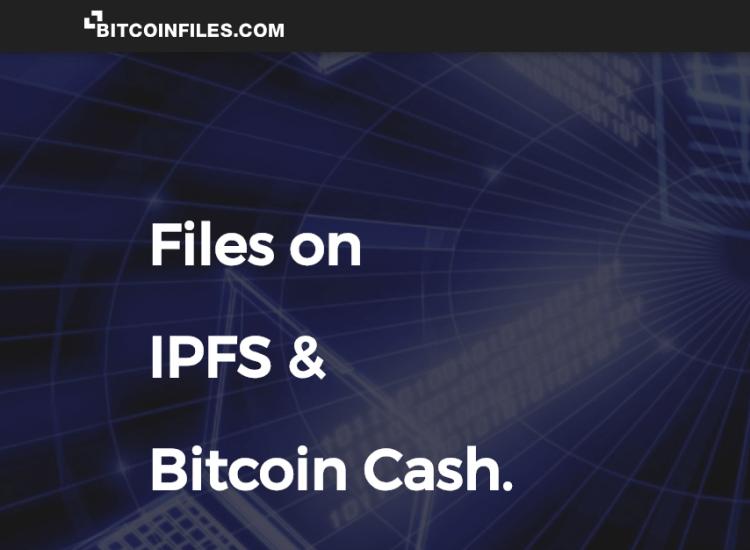 Conoce BitcoinFiles.com: Página web que te permite almacenar archivos en la cadena de Bitcoin Cash (BCH)