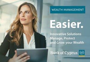 Bank of Cyprus Wealth & Markets Ο συνεργάτης της επιλογής σας