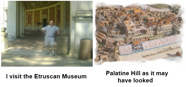 Etruria museum and Palatine Hill
