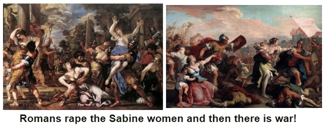 Romens rape the Sabine women and then there is war