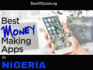 Top 10 Money Making Apps On Smartphones In Nigeria 2020