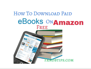 How To Download Paid Ebooks On Amazon For Free In 2020