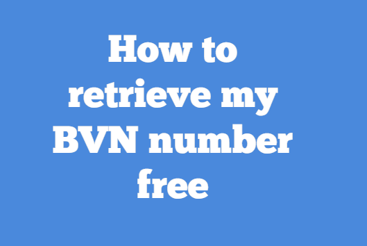 retrieve your bvn number free
