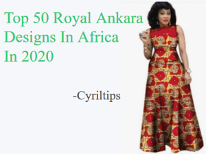 Top 50 Royal Ankara Styles In Africa With Pictures (2020)